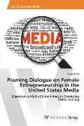 Framing Dialogue on Female Entrepreneurship in the United States Media