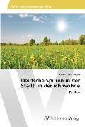 Deutsche Spuren in Der Stadt, in Der Ich Wohne