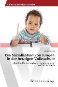 Die Sozialisation Von Jungen in Der Heutigen Volksschule