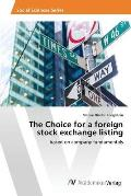 The Choice for a Foreign Stock Exchange Listing