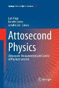 Attosecond Physics: Attosecond Measurements and Control of Physical Systems