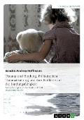 Trauma Und Bindung. Fruhkindliche Traumatisierung Und Ihre Einflusse Auf Die Bindungsfahigkeit