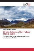 El Bandidaje En San Felipe (1830-1860)