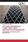 El Teatro Casablanca (1948-1961): Bien Patrimonial Camagueyano