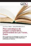 Plan Estrategico de Imagen Corporativa. Universidad de Las Tunas, Cuba