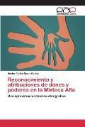 Reconocimiento y Atribuciones de Dones y Poderes En La Mixteca Alta
