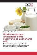 Productos Lacteos Artesanales Como Reservorio de Escherichia Coli