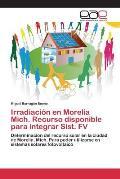 Irradiacion En Morelia Mich. Recurso Disponible Para Integrar Sist. Fv