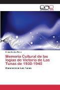 Memoria Cultural de Las Logias de Victoria de Las Tunas de 1930-1945