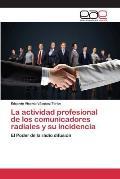 La Actividad Profesional de Los Comunicadores Radiales y Su Incidencia