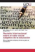Revision Internacional Sobre El Valor Social Subjetivo de La Educacion