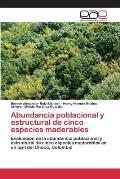 Abundancia Poblacional y Estructural de Cinco Especies Maderables