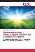 Dexmedetomidina y Lidocaina Para Tratamiento de Dolor Refractario