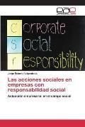 Las Acciones Sociales En Empresas Con Responsabilidad Social
