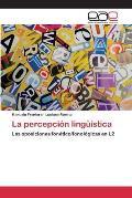 La Percepcion Linguistica