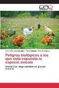Peligros Biologicos a Los Que Esta Expuesto La Especie Avicola