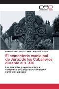 El Cementerio Municipal de Jerez de Los Caballeros Durante El S. XIX