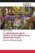 La Delimitacion de La Clinica de Las Fobias En La Postmodernidad