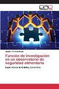 Funcion de Investigacion En Un Observatorio de Seguridad Alimentaria