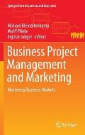 Business Project Management and Marketing: Mastering Business Markets