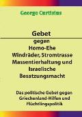 Gebet Gegen Homo-Ehe, Windrader, Stromtrasse, Massentierhaltung Und Israelische Besatzungsmacht