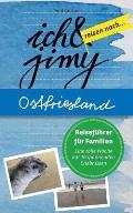 Ich & Jimy Reisen Nach... Ostfriesland