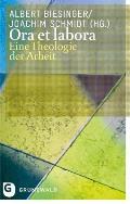 Ora Et Labora: Eine Theologie Der Arbeit