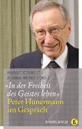 In Der Freiheit Des Geistes Leben: Peter Hunermann Im Gesprach