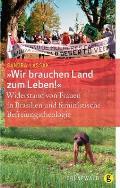 Wir Brauchen Land Zum Leben!: Widerstand Von Frauen in Braslien Und Feminstische Befreiungstheologie