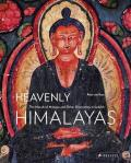 Heavenly Himalayas The Murals of Mangyu & Other Discoveries in Ladakh