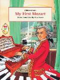 My First Mozart: Easiest Piano Pieces by W.A. Mozart