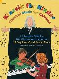 Classical Music for Children: 25 Pieces for Violin and Piano