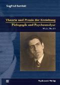 Theorie Und Praxis Der Erziehung/Padagogik Und Psychoanalyse