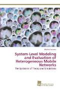 System-Level Modeling and Evaluation of Heterogeneous Mobile Networks