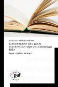 Classification Des Super-Algebres de Hopf En Dimension Finie