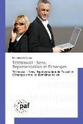 Teletravail: Sens, Representation Et Echanges
