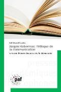 Jurgen Habermas: L'Ethique de La Communication