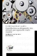 Contribution Au Diagnostic Des Defauts Par Approche Multi-Modele