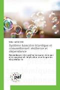 Systeme Bancaire Islamique Et Conventionnel: Resilience Et Dependance