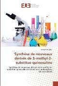 Synthese de Nouveaux Derives de 3-Methyl-2-Substitue Quinoxaline