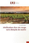 Vinification D'Un Vin Rouge Sans Dioxyde de Soufre