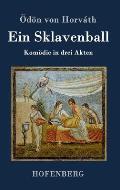 Ein Sklavenball