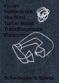 The Wind Tunnel Model: Transdisciplinary Encounters