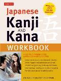 Japanese Kanji & Kana Workbook A Self Study Workbook for Learning Japanese Characters Ideal for JLPT & AP Exam Prep
