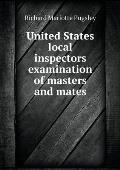 United States Local Inspectors Examination of Masters and Mates