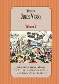 Works of Jules Verne Volume 3: Adventures of Captain Hatteras; A Trip from the Earth to the Moon; A Tour of the Moon