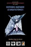 Volumen 8 Existiendo, Habitando Lo Arquitectonico I