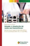 Estudo E Simulacao de Ruido Em Transistores