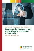 O Desenvolvimento E O USO Do Prontuario Eletronico Do Paciente