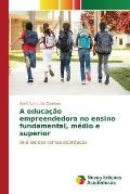A Educacao Empreendedora No Ensino Fundamental, Medio E Superior